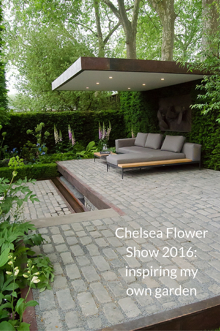 Chelsea flower show 2016 inspiring my own garden for Garden design inspiration