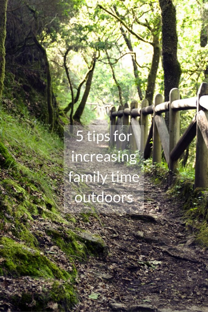 five tips for increasing family time outdoors