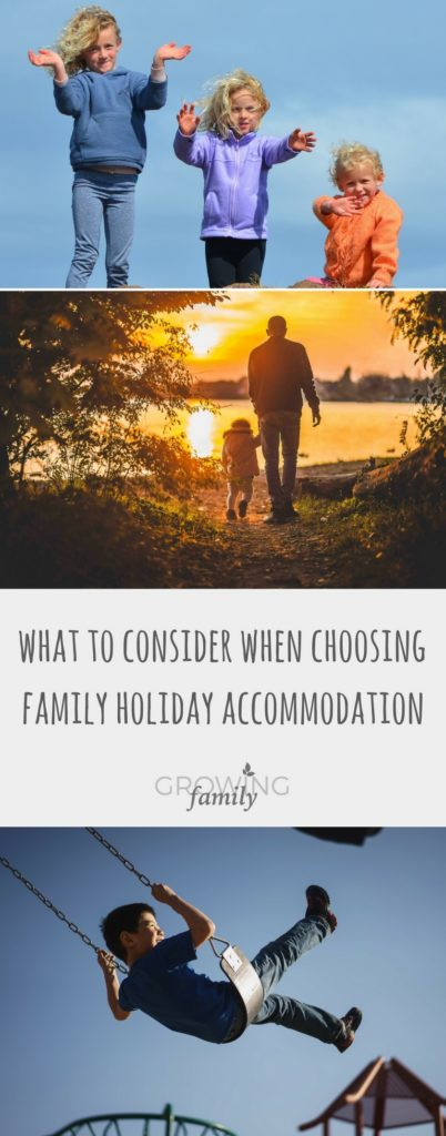 Planning a family holiday? These tips on how to choose the ideal holiday accommodation will make the task so much easier!