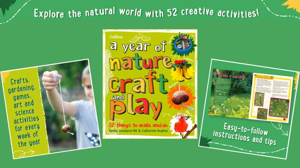 a year of nature craft and play by Catherine Hughes and Becky Goddard-Hill