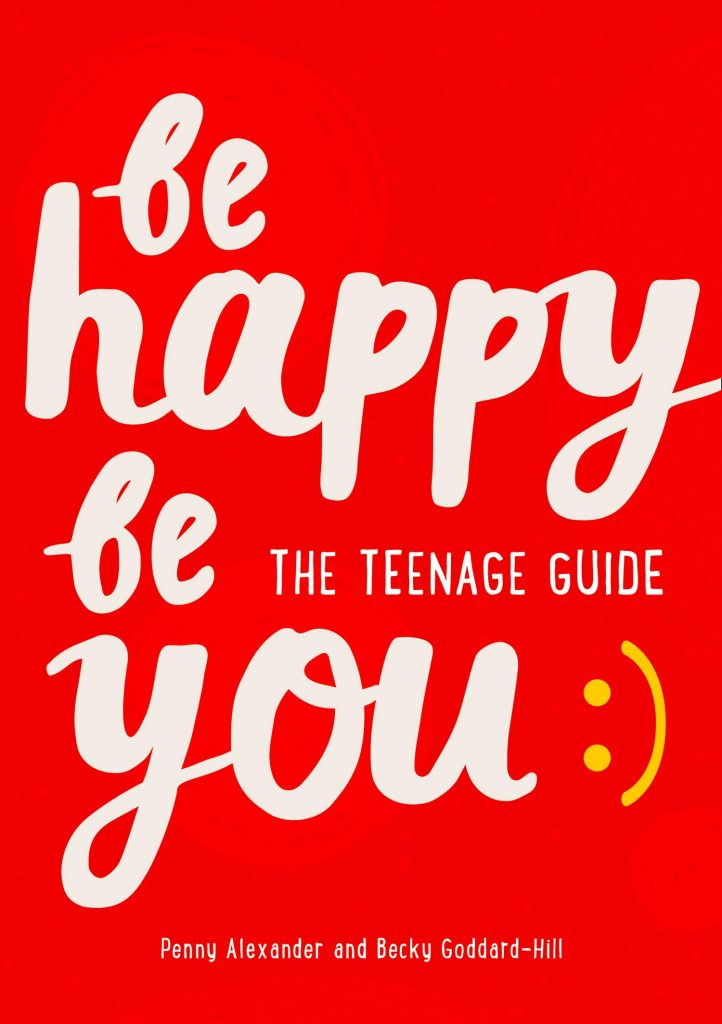 be happy be you book cover, a guide to encouraging and supporting happy teenagers