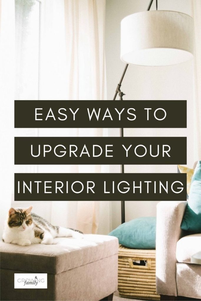 Upgrading your interior lights is a great way to give your home a boost without a major renovation.  Check out these simple ways to do it.