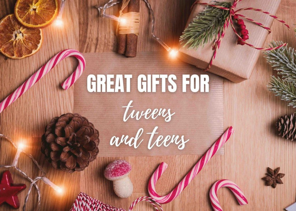 great gifts for tweens and teens