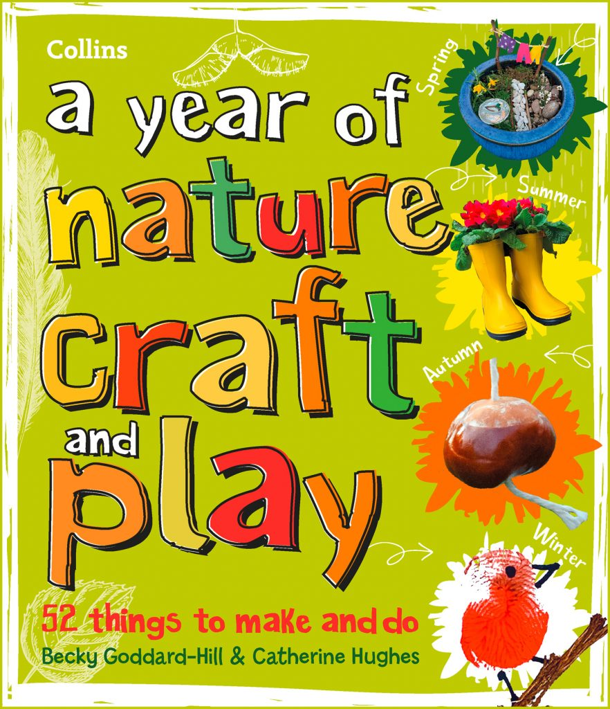 a year of nature craft and play book by catherine hughes and becky goddard-hill