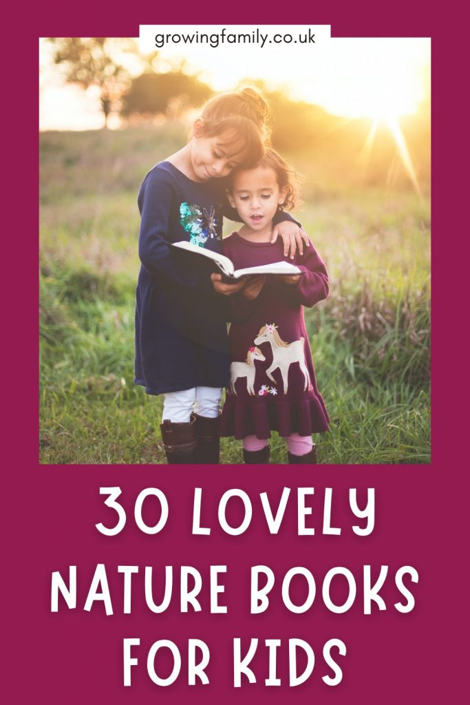 30+ of the best nature books for kids to inspire, educate and have fun! Includes nature activity books, reference books and story books.